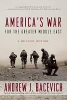 کتاب «نبرد آمریکا برای خاورمیانه ای بزرگتر» به قلم اندرو جِی. باسویچ