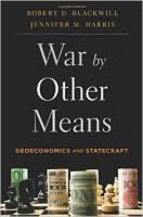 کتاب «جنگ با ابزاری دیگر»، به قلم «رابرت بلک ویل» و «جنیفر هریس»