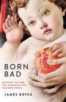 بررسی کتاب «بَدزاده: گناه ازلی و شکلگیری جهان غرب» نوشتۀ جمیز بویس